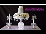 DIY ELEGANTGLAM WEDDING CENTERPIECE