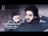 Asim Bagirzade - Sevimli deli   Асим Багирзаде - Севимли дели (music version)