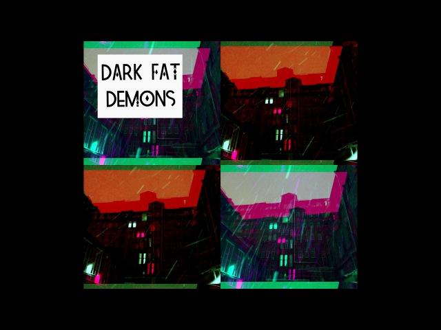 DARK FAT - DEMONS (2018)