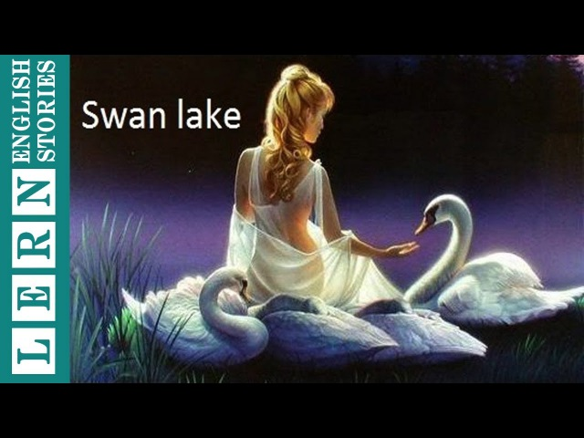 Learn English through story * Subtitles: Swan Lake by Tchaikovsky (Advanced Level) - English Stories