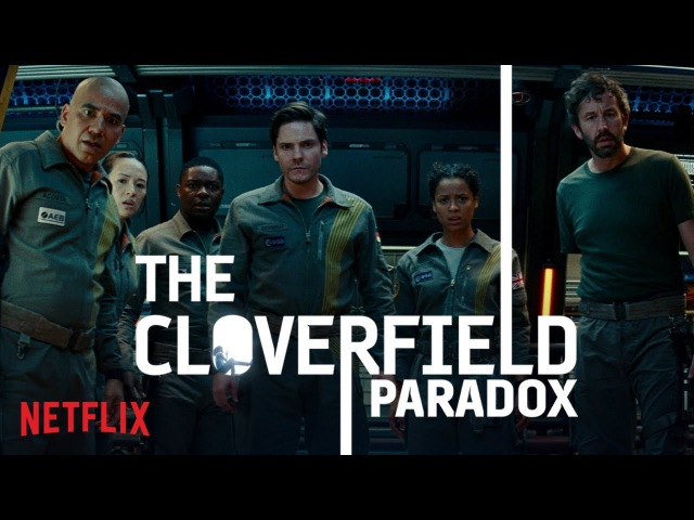 Парадокс Кловерфилда The Cloverfield Paradox 2018 Teaser Trailer