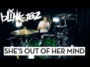 Blink-182 - She`s Out Of Her Mind (Drum Cover)