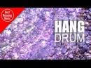 Relaxing Hang Drum music by Ravid Goldschmidt