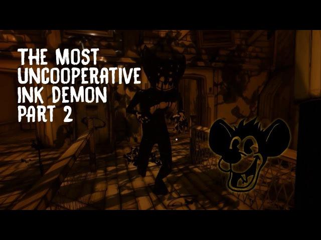 The Uncooperative Ink Demon- Part 2- Ink Bendy's Slaughter