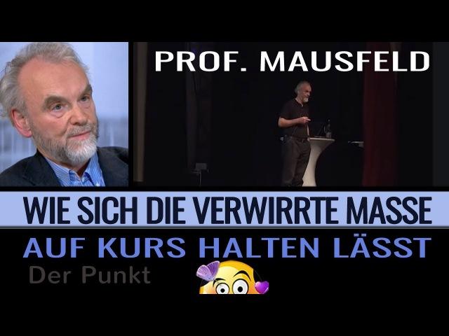 Medien Manipulation - Prof. Mausfeld - Wie die verwirrte Masse auf Kurs gehalten wird