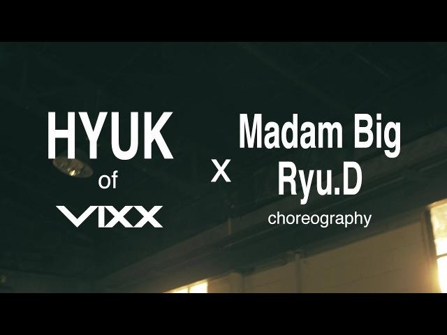 HYUK(혁) X Madam Big, Ryu.D Dusk Till Dawn (ft. Sia) By ZAYN (Dance)