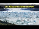 Los Glaciares National Park Destination Spot Famous Tourist Attractions Places Near Me In Argentina
