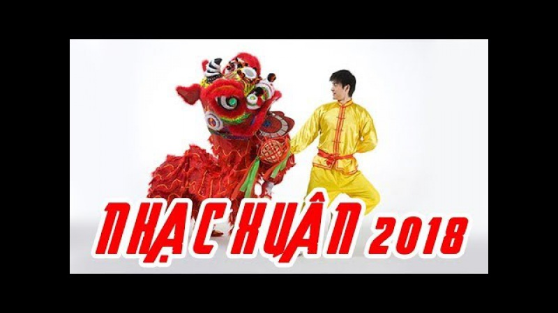 Nhạc Xuân Hay Nhất - Liên Khúc Xuân - Múa Lân Hay 2018 - Nhạc Xuân 2018