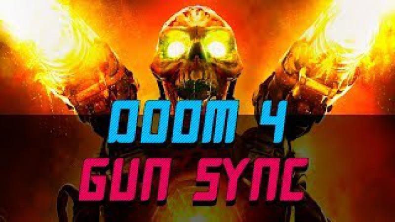DOOM 4 GUN SYNC SAIKO [60 FPS]