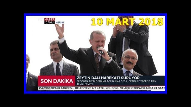 Cumhurbaşkanı Erdoğan Mersinde Halka Hitap Etti 10.3.2018