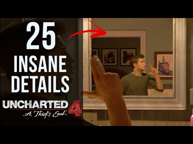 25 INSANE Details in Uncharted 4: A Thief's End