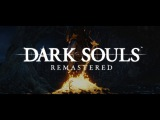 Dark Souls Remastered for Switch, PS4, PC and Xbox One