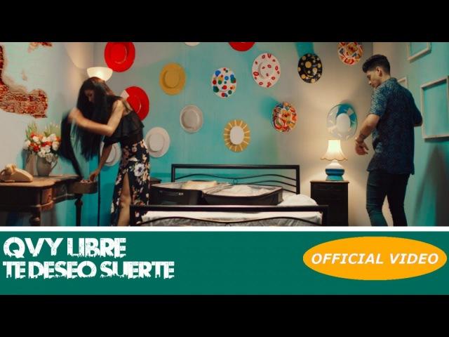 QVA LIBRE - TE DESEO SUERTE - (OFFICIAL VIDEO) REGGAETON 2018 / CUBATON 2018