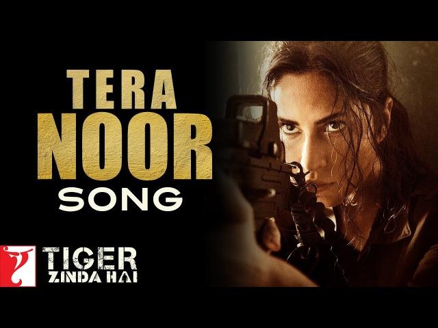 Tera Noor Song   Tiger Zinda Hai   Katrina Kaif   Salman Khan   Jyoti Nooran   Vishal and Shekhar