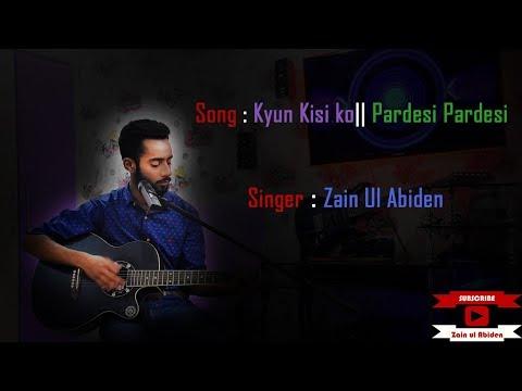 Kyun Kisi Ko    Pardesi Pardesi Cover by zain    Heartbeat style