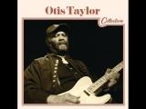 Otis Taylor - Nasty letter
