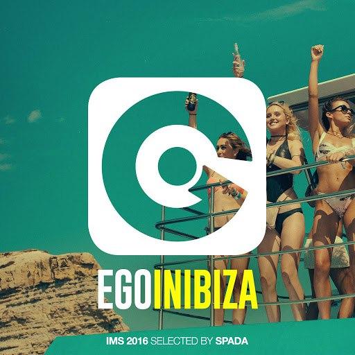Spada альбом Ego in Ibiza Selected by Spada (IMS 2016 Edition)