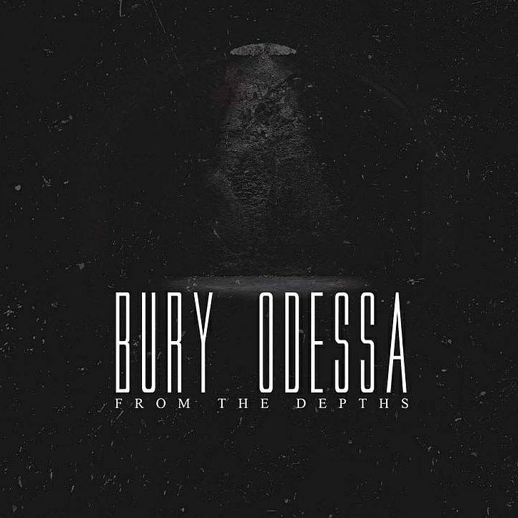 Bury Odessa - From the Depths [EP] (2017)