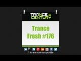 Trance Century Radio - #TranceFresh 176
