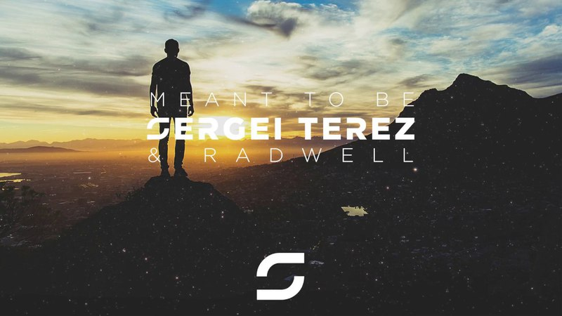 Sergei Terez Radwell - Meant To Be - [Official Trailer]