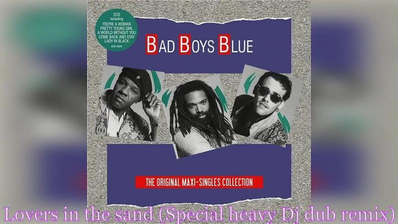 Bad Boys Blue - Best Remixes