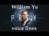 [Prey] All voice lines for William Yu