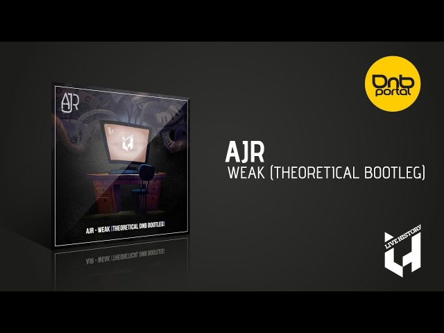 AJR - Weak (Theoretical DnB Bootleg) [Live History Records] [Free]