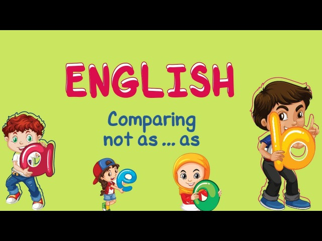 English Comparing not as as