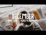 December '17 Indie Folk Acoustic Playlist