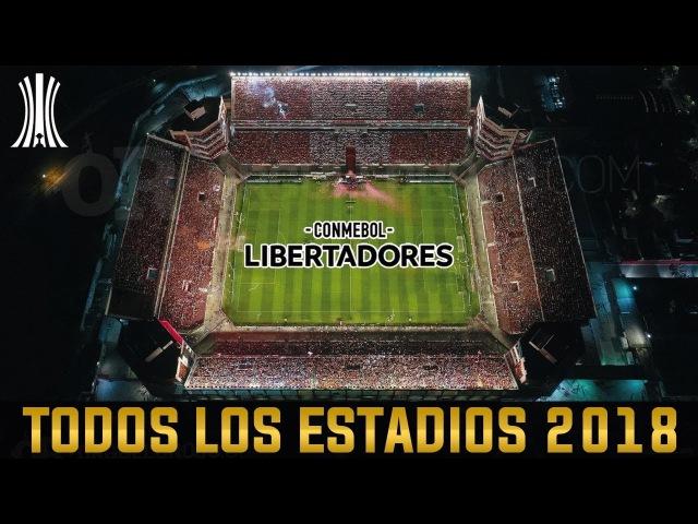 Todos los Estadio de la Copa Libertadores 2018 Manytops