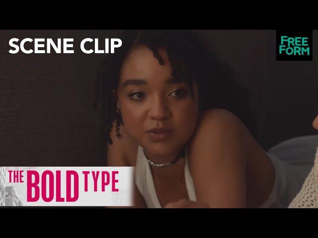 The Bold Type Season 1 Episode 9 Kadena Talk Adventure In Fort Freeform
