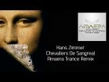 Hans Zimmer - Chevaliers De Sangreal (Amaera Trance Remix) EXCLUSIVE