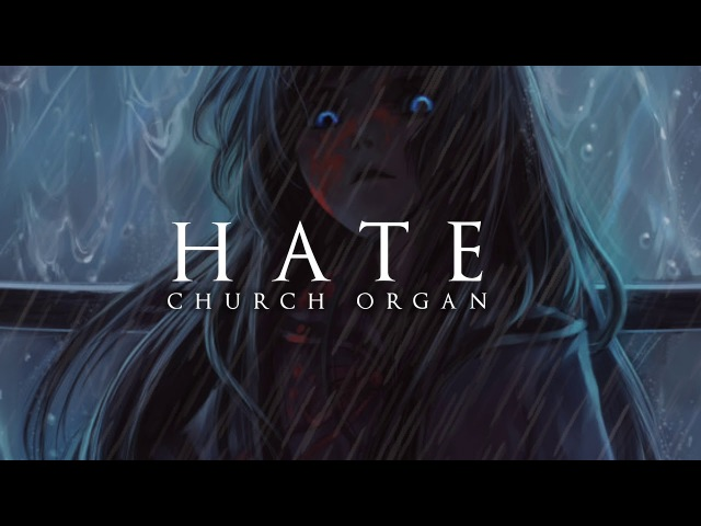 Dark Piano - Hate | Dark Church Organ Version