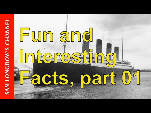 Fun and Interesting Facts, part 01 {Alleyne777 channel}