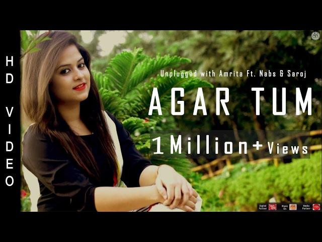 Agar Tum Mil Jao | Unplugged With Amrita Ft. Nabs Saroj | Zeher