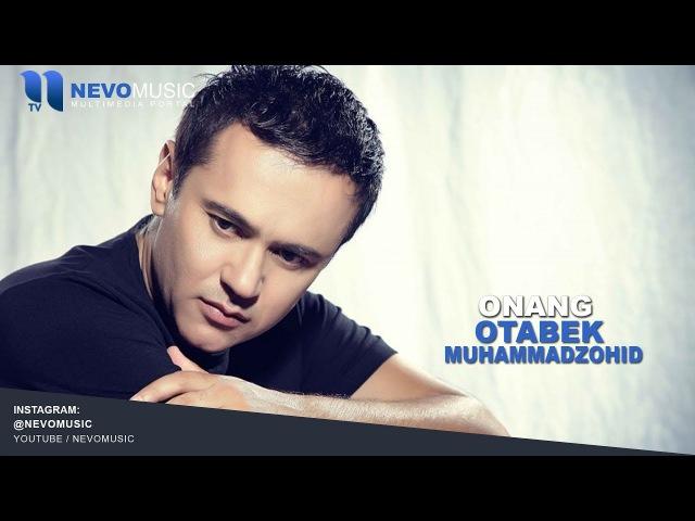 Otabek Muhammadzohid - Onang | Отабек Мухаммадзохид - Онанг (music version)