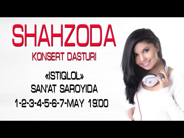 Shahzoda - Konsert dasturi 2013-yil | Шахзода - Концерт дастури 2013-йил