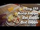 Vlog 155 Koop Lekker Eet Lekker en BoL Lekker - The Daily Vlogger in Afrikaans