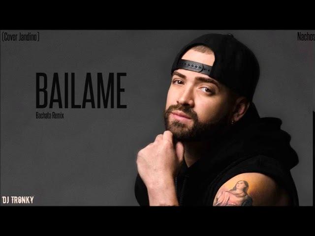 Nacho - Bailame (Cover) DJ Tronky Bachata Remix