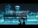 Ferry Corsten - Trust (Heatbeat Remix) Flashover OUT NOW