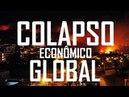 ALERTA COLAPSO ECONÔMICO GLOBAL Prestes a Ocorrer diz Economistas Fim do Mundo Econômico