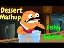 Dessert- Fishy edition