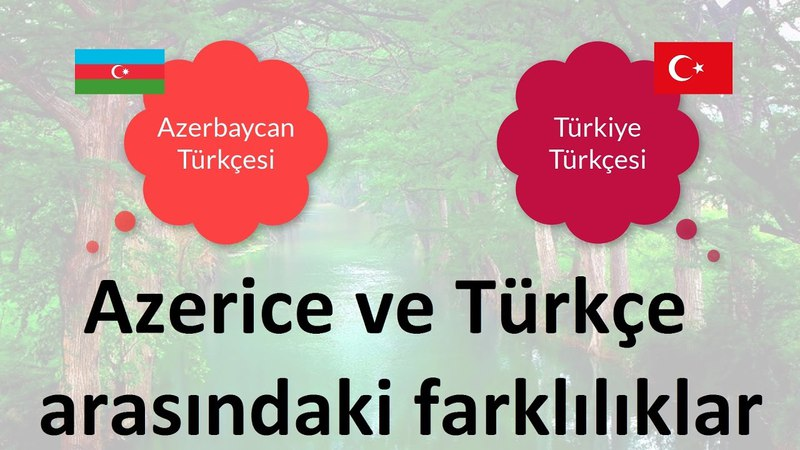 Azerice ve Türkçe Arasındaki Farklılıklar