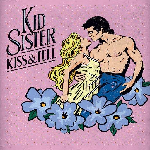 Kid Sister альбом Kiss & Tell