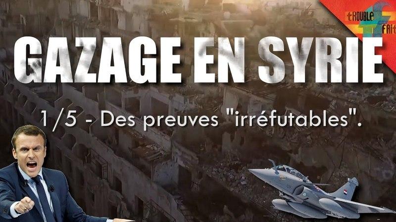 [Gazage en Syrie 1/5] – Des preuves irréfutables.