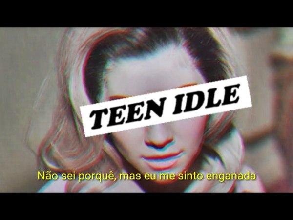Teen Idle ♡ Marina And The Diamonds (Legendado)