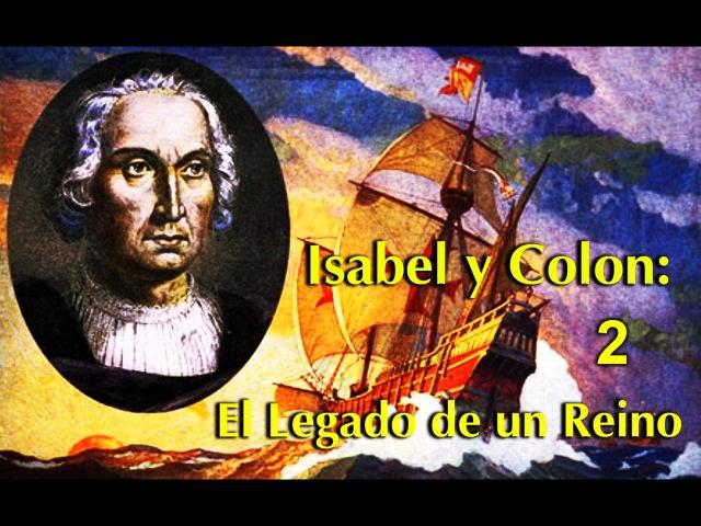 Изабелла и Колумб: Королевский посланник: Колумб в Кастилии католических королей / 2 серия
