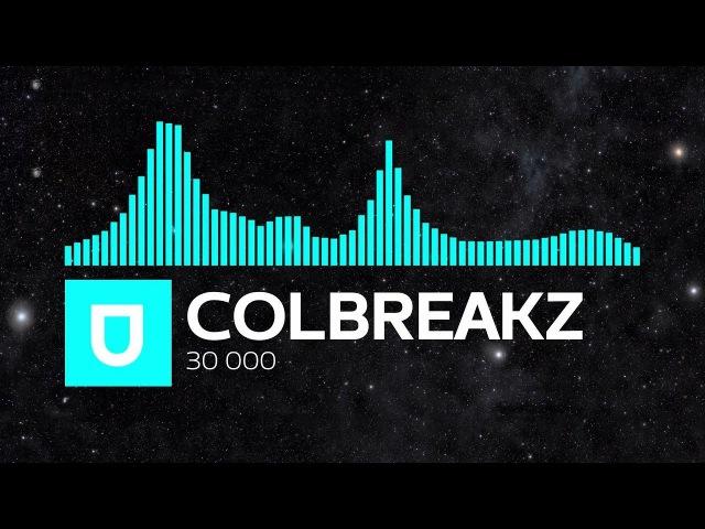 [Glitch Hop] - ColBreakz - 30 000 [Free Download]