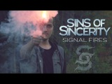 Sins of Sincerity - Signal Fires (Official Music Video)