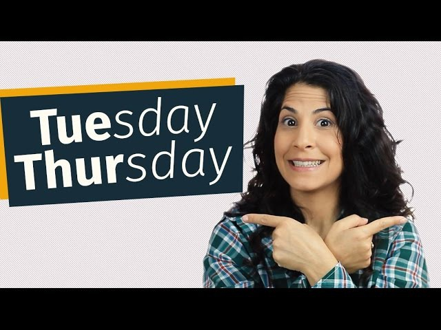 How to say Tuesday and Thursday
